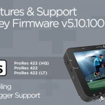 New Odyssey 7/7Q/7Q+ firmware adds new features including 4K HDMI to 2K Downscale and three different flavours of ProRes
