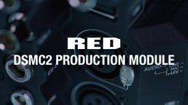 DSMC2 PRODUCTION MODULE Shot on RED