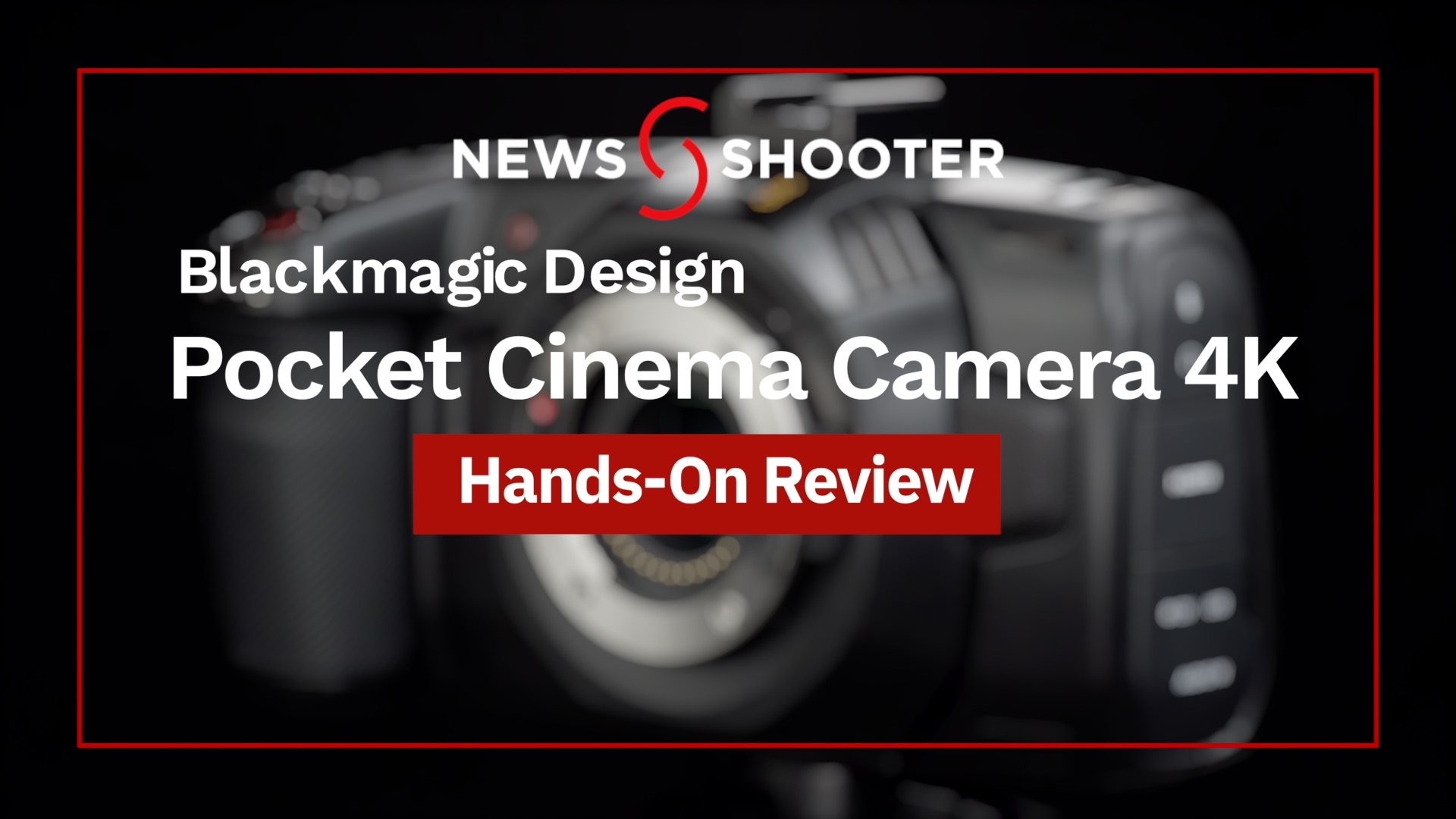 Blackmagic Design Pocket Cinema Camera 4k Review Newsshooter