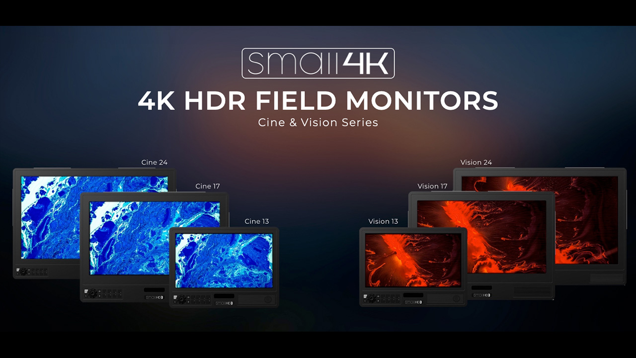 SmallHD announces 4K HDR Field Monitors with Cine & Vision Series