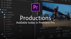 Productions Available Today in Premiere Pro Adobe Creative Cloud