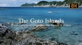 8KThe Goto Islands World Cultural Heritage Site The Islands of Prayer CanonOfficial