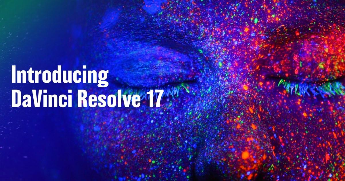 Blackmagic Design Sets November 9 For Davinci Resolve 17 Event Newsshooter
