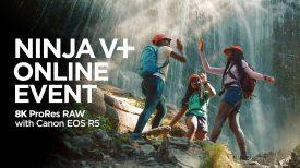8K Apple ProRes RAW Online event Ninja V Canon EOS R5